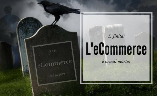 eCommerce è Morto