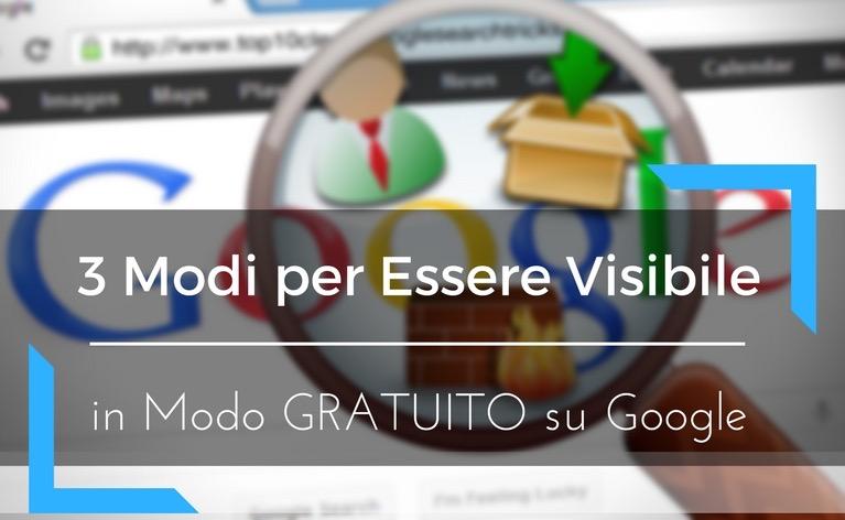 3 Modi per Essere Visibile in Modo GRATUITO su Google