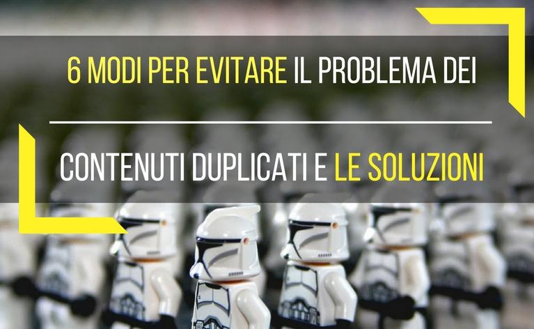 6 modi per Evitare il Problema dei Contenuti Duplicati e le Soluzioni