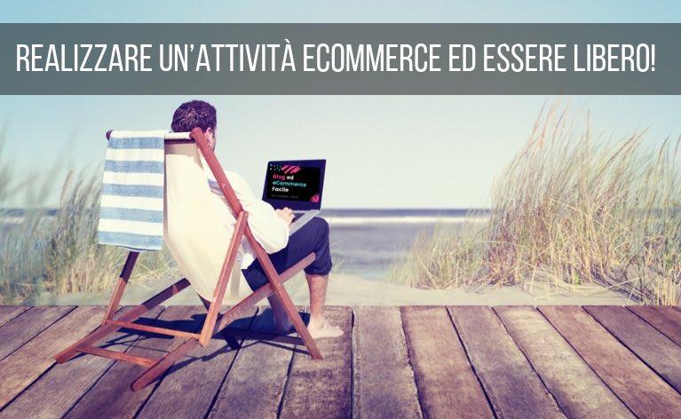 Realizzare un'attività eCommerce ed Essere Libero!